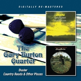 DUSTER/COUNTRY ROADS &.. .. OTHER PLACES, 1967 & 1969 ALBUMS BURTON, GARY -QUARTET-, CD