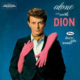 ALONE WITH DION/LOVERS.. .. WHO WANDER - PLUS 6 BONUS TRACKS - 2 ON 1CD DION, CD