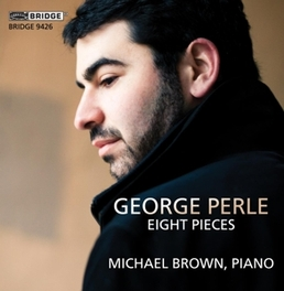 GEORGE PERLE - EIGHT.. .. PIECES MICHAEL BROWN, CD