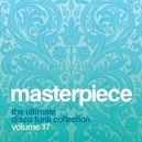 MASTERPIECE THE.. VOL.17 .. ULTIMATE DISCO FUNK COLLECTION VOL.17