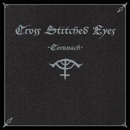 CORANACH + CD COMPARED TO AMEBIX, RUDIMENTARY PENI & KILLING JOKE CROSS STITCHED EYES, Vinyl LP