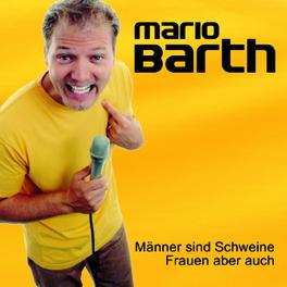 MANNER SIND SCHWEINE,.. .. FRAUEN ABER AUCH BARTH, MARIO, CD