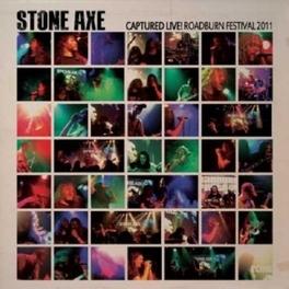 CAPTURED LIVE! * ROADBURN FESTIVAL 2011 * STONE AXE, CD
