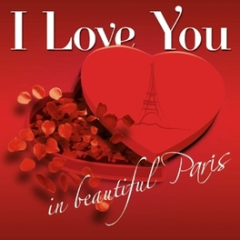 I LOVE YOU IN BEAUTIFUL PARIS Audio CD, V/A, CD