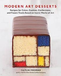 Moderne kunst desserts recepten voor taarten, koekjes, parfaits en drankjes voor de heerlijkste eetbare meesterwerken, Caitlin Freeman, Paperback