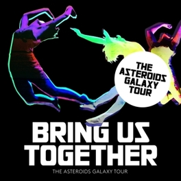 BRING US TOGETHER ASTEROIDS GALAXY TOUR, CD
