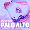 PALO ALTO: ORIGINAL MOTIO .. MOTION PICTURE SCORE