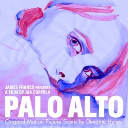 PALO ALTO: ORIGINAL MOTIO .. MOTION PICTURE SCORE DEVONTE HYNES, LP
