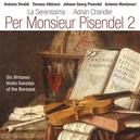 PER MONSIEUR PISENDEL 2 ADRIAN CHANDLER