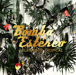 ELEGANCIA TROPICAL BOMBA ESTEREO, CD