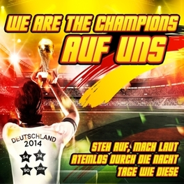 WE ARE THE CHAMPIONS-AUF UNS V/A, CD