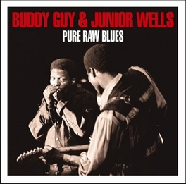 PURE RAW BLUES JUNIOR'S HARP & BUDDY'S GUITAR BACKED BY THEIR VOCALS GUY, BUDDY & JUNIOR WELLS, CD