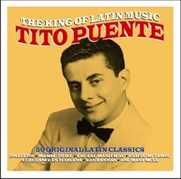 KING OF LATIN MUSIC ALONGSIDE THE ORCHESTRAS OF MACHIT AND TITO RODRIGUEZ TITO PUENTE, CD