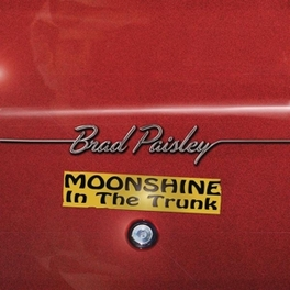 MOONSHINE IN THE TRUNK BRAD PAISLEY, CD