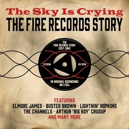 SKY IS CRYING/FIRE.. .. RECORDS STORY 1957-1962 //  -50 TRACKS- V/A, CD