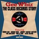 GEE WHIZ/CLASS RECORDS.. .. STORY // 50 TRACKS // BOBBY DAY,J.G.WATSON,SPOTNIKS