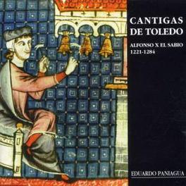 CANTIGAS DE TOLEDO ALOFONSO X*SPANISH KING/W/PAULA VEGA, EDUARDO PANIAGUA, ALFONSO X -EL SABIO-, CD