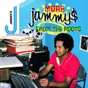 MORE JAMMYS FROM THE ROOT