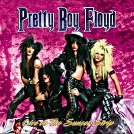 LIVE ON THE SUNSTRIP LIVE @ 2001 AT THE PRETTY UGLY CLUB IN HOLLYWOOD PRETTY BOY FLOYD, CD