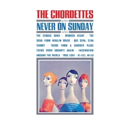 SING NEVER ON SUNDAY CHORDETTES, CD