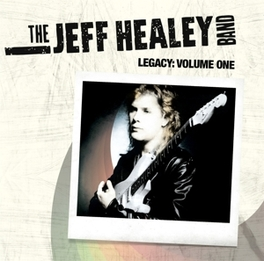 LEGACY VOLUME 1 HEALEY, JEFF -BAND-, LP