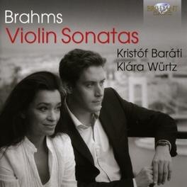 VIOLIN SONATAS KRISTOF BARATI/KLARA WURTZ J. BRAHMS, CD