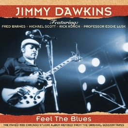 FEEL THE BLUES 1985 ALBUM REISSUE JIMMY DAWKINS, CD