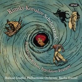 SCHEHERAZADE/ISLAMEY/KOCE BORUSAN ISTANBUL P.O./SASACHA GOETZEL Balakirev, CD