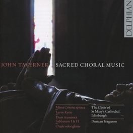 SACRED CHORAL MUSIC CHOIR OF ST.MARY'S CATHEDRAL J. TAVERNER, CD
