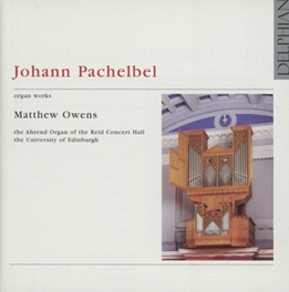 ORGAN WORKS MATTHEW OWENS @ REID CONCERT HALL J.C. PACHELBEL, CD