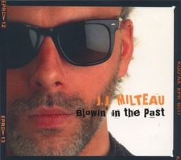 BLOWIN' IN THE PAST MILTEAU, JEAN-JACQUES, CD