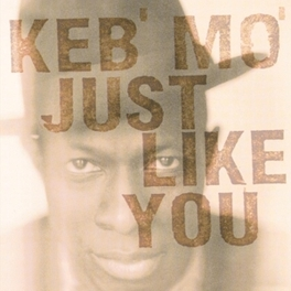 JUST LIKE YOU -HQ- 180GR. / INCL. INSERT / 1ST. TIME  ON VINYL KEB'MO, LP