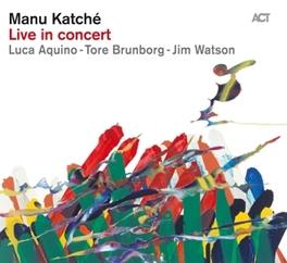 LIVE IN CONCERT Katche, Manu, CD