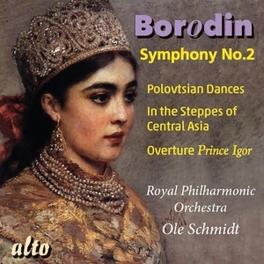 SYMPHONY NO.2 R.P.O/OLE SCHMIDT A. BORODIN, CD