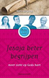 Bijbel beter begrijpen Jesaja beter begrijpen. meer zicht op Gods hart, Niels de Jong, Paperback  <span class=