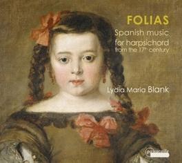 FOLIAS:SPANISH MUSIC LYDIA MARIA BLANK, CD