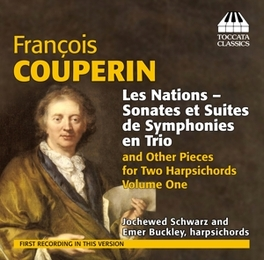 LES NATIONS-SONATES ET.. .. SUITES DE SYMPHONIES EN TRIO//J.SCHWARZ/E.BUCKLEY F. COUPERIN, CD