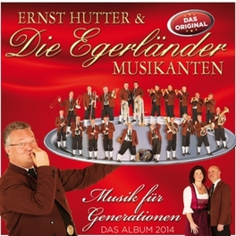 MUSIK FUER GENERATIONEN & DIE EGERLAENDER MUSIKANTEN HUTTER, ERNST & EGERLAEND, CD