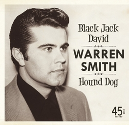 7-BLACK JACK.. -LTD- .. DAVID/HOUND DOG // FROM THE DEEPEST VAULTS WARREN SMITH, 12' Vinyl