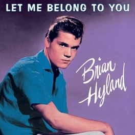 LET ME BELONG TO YOU BRIAN HYLAND, CD