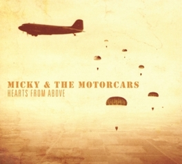 HEARTS FROM ABOVE MICKY & THE MOTORCARS, CD
