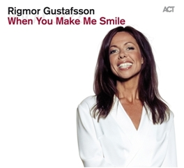 WHEN YOU MAKE ME SMILE Gustafsson, Rigmor, CD