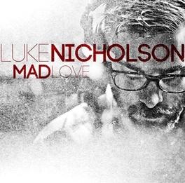 MAD LOVE LUKE NICHOLSON, CD
