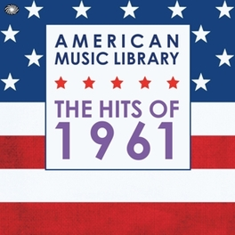AMERICAN MUSIC LIBRARY:.. .. HITS OF 1961 V/A, CD