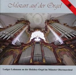 MOZART AUF DER ORGEL LUDGER LOHMANN W.A. MOZART, CD