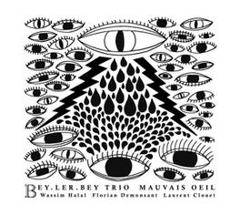 MAUVAIS OEIL BEY LER BEY TRIO, CD