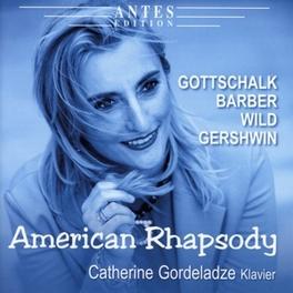 AMERICAN RHAPSODY CATHERINE GORDELADZE L.M. GOTTSCHALK, CD