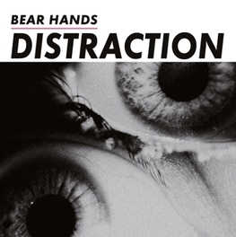 DISTRACTION 'PROPUSIVE POST-PUNK GEMS' BEAR HANDS, CD