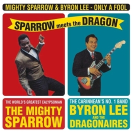 ONLY A.. -REISSUE- .. MEETS THE DRAGON / 180GR. MIGHTY SPARROW & BYRON LE, Vinyl LP