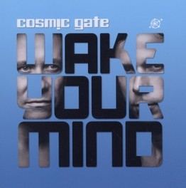 WAKE YOU MIND COSMIC GATE, CD
